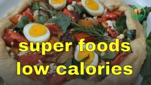 healthy super foods low calories delicious snacks for weight loss