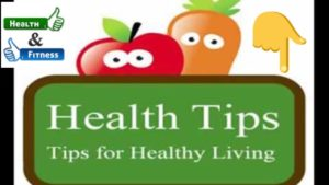 Health tips for a healthy life style   Health and Fitness